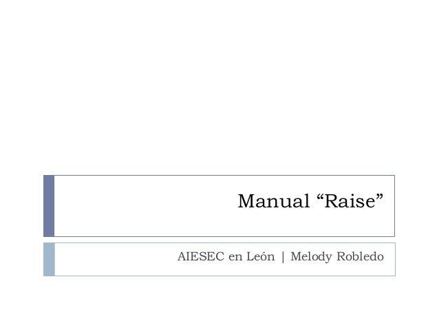 "Manual ""Raise"" AIESEC en León   Melody Robledo"