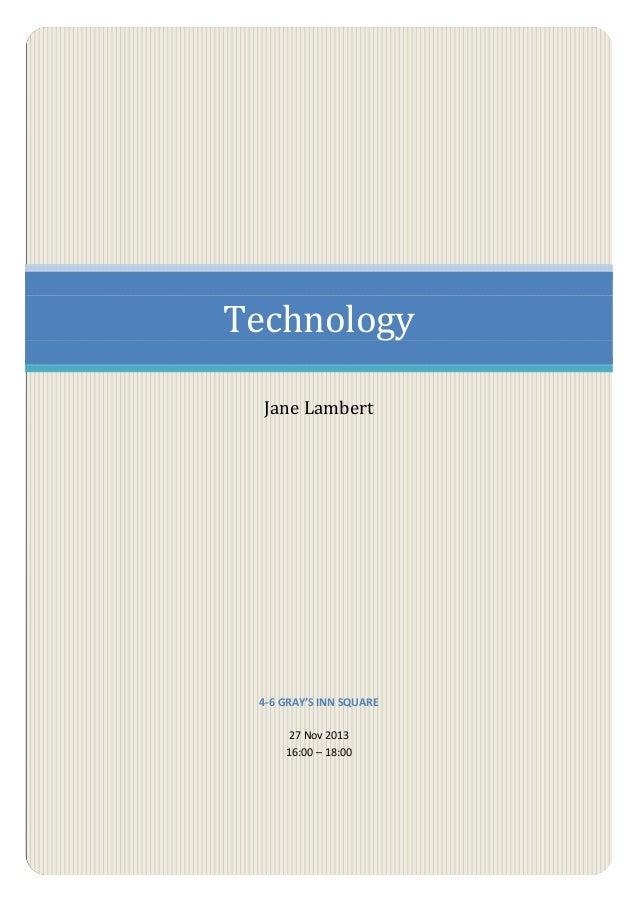Technology Jane Lambert  4-6 GRAY'S INN SQUARE 27 Nov 2013 16:00 – 18:00