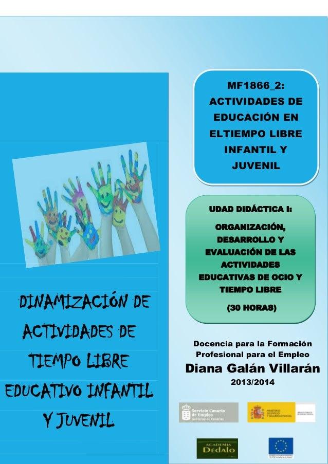 MF1866_2: ACTIVIDADES DE EDUCACIÓN EN ELTIEMPO LIBRE INFANTIL Y JUVENIL  UDAD DIDÁCTICA I: ORGANIZACIÓN, DESARROLLO Y EVAL...