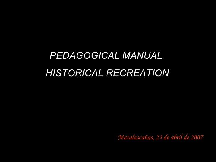 Matalascañas, 23 de abril de 2007 PEDAGOGICAL MANUAL   HISTORICAL RECREATION