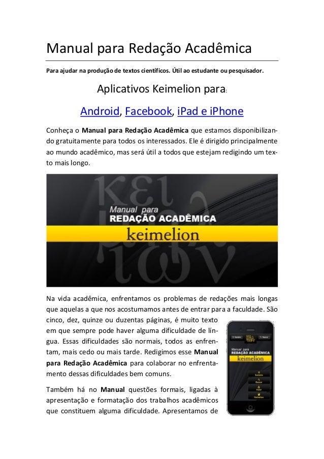 Manual para Redação AcadêmicaPara ajudar na produção de textos científicos. Útil ao estudante ou pesquisador.             ...