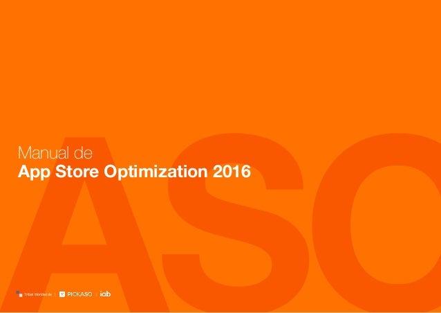ASOTribal Worldwide | Manual de App Store Optimization 2016 |