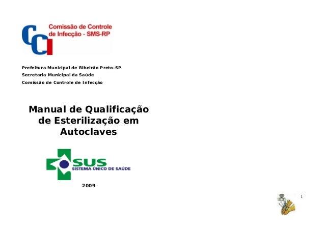 1 Prefeitura Municipal de Ribeirão Preto-SP Secretaria Municipal da Saúde Comissão de Controle de Infecção Manual de Quali...