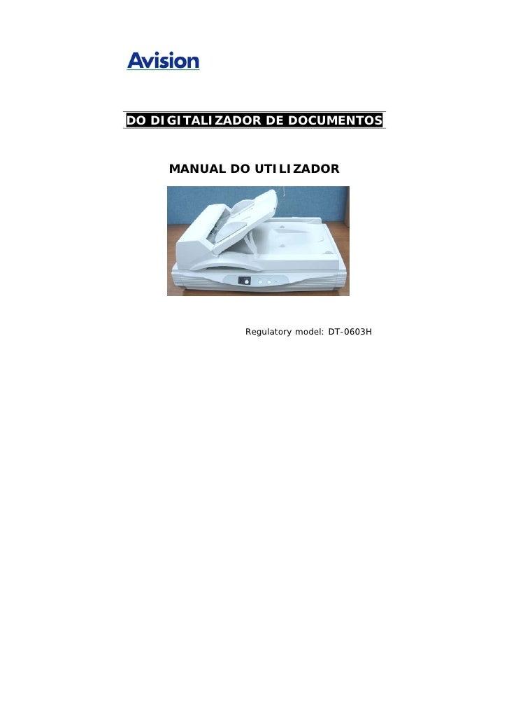 DO DIGITALIZADOR DE DOCUMENTOS        MANUAL DO UTILIZADOR                  Regulatory model: DT-0603H