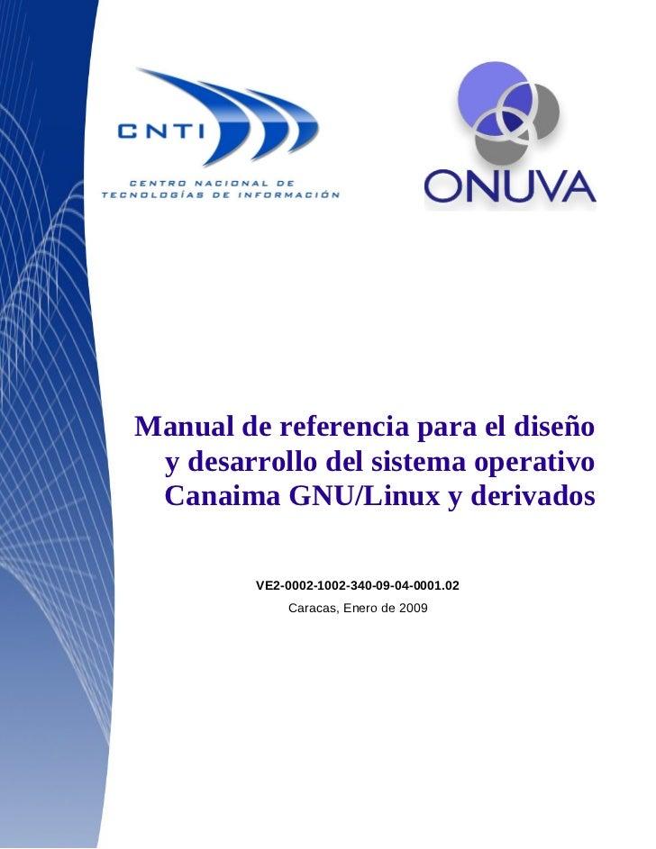 Manual de referencia para el diseño y desarrollo del sistema operativo Canaima GNU/Linux y derivados         VE2-0002-1002...