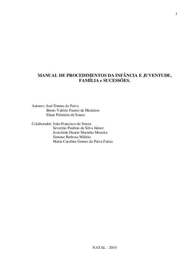 1  MANUAL DE PROCEDIMENTOS DA INFÂNCIA E JUVENTUDE, FAMÍLIA e SUCESSÕES.  Autores: José Dantas de Paiva Breno Valério Faus...