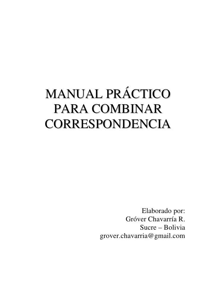 MANUAL PRÁCTICO PARA COMBINARCORRESPONDENCIA                    Elaborado por:               Gróver Chavarría R.          ...