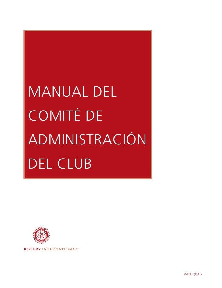 MANUAL DEL COMITÉ DE ADMINISTRACIÓN DEL CLUB                      226-SP—(706) A