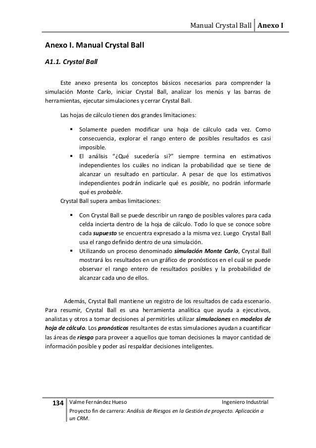 Manual Crystal Ball Anexo I  134 Valme Fernández Hueso Ingeniero Industrial  Proyecto fin de carrera: Análisis de Riesgos ...