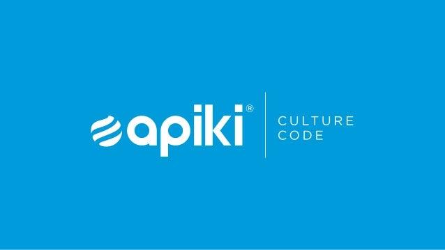 CULTURE CODE 2 CULTURE CODE A Apiki nasceu de um projeto ambicioso: ser a primeira empresa brasileira especializada em Wor...