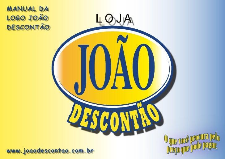 MANUAL DALOGO JOÃODESCONTÃOwww.joaodescontao.com.br