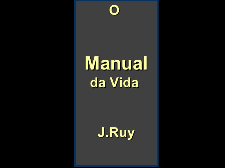 O  Manual  da Vida  J.Ruy