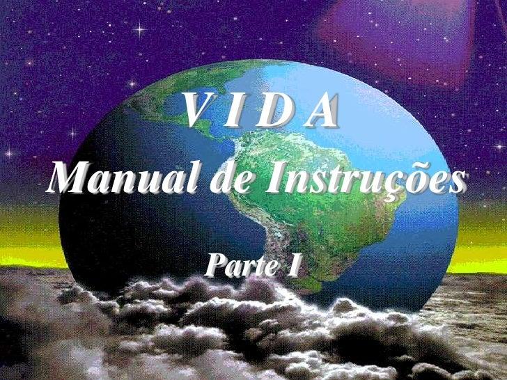 VIDA Manual de Instruções        Parte I