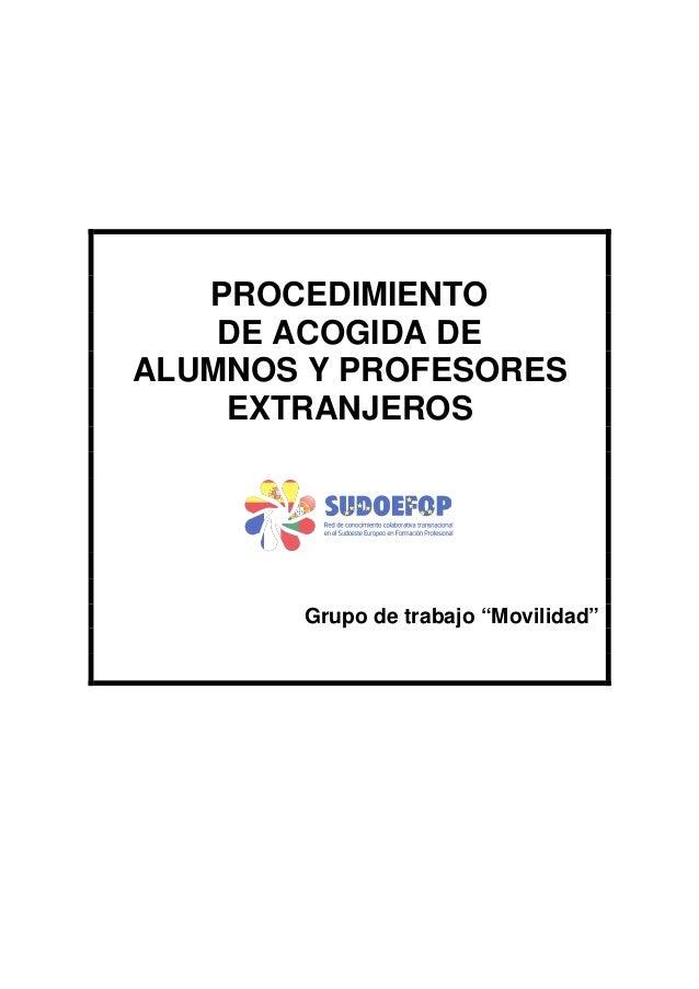 """PROCEDIMIENTO DE ACOGIDA DE ALUMNOS Y PROFESORES EXTRANJEROS  Grupo de trabajo """"Movilidad"""""""