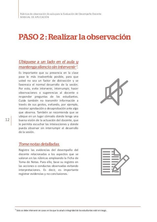 12 Rúbricas de observación de aula para la Evaluación del Desempeño Docente MANUAL DE APLICACIÓN PASO 2 : Realizar la obse...