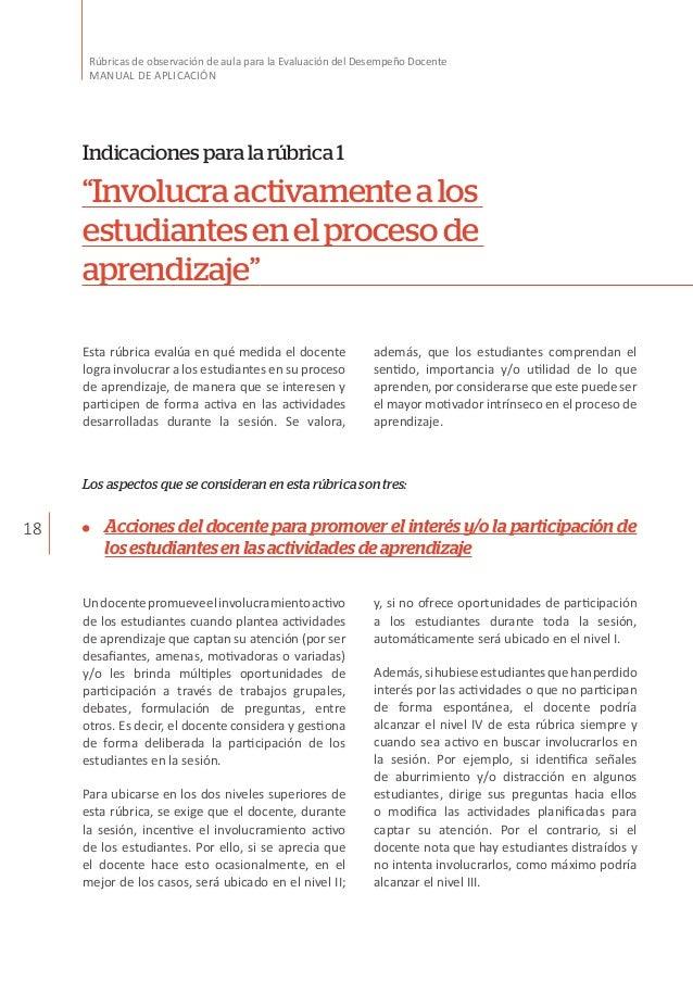 18 Rúbricas de observación de aula para la Evaluación del Desempeño Docente MANUAL DE APLICACIÓN Esta rúbrica evalúa en qu...