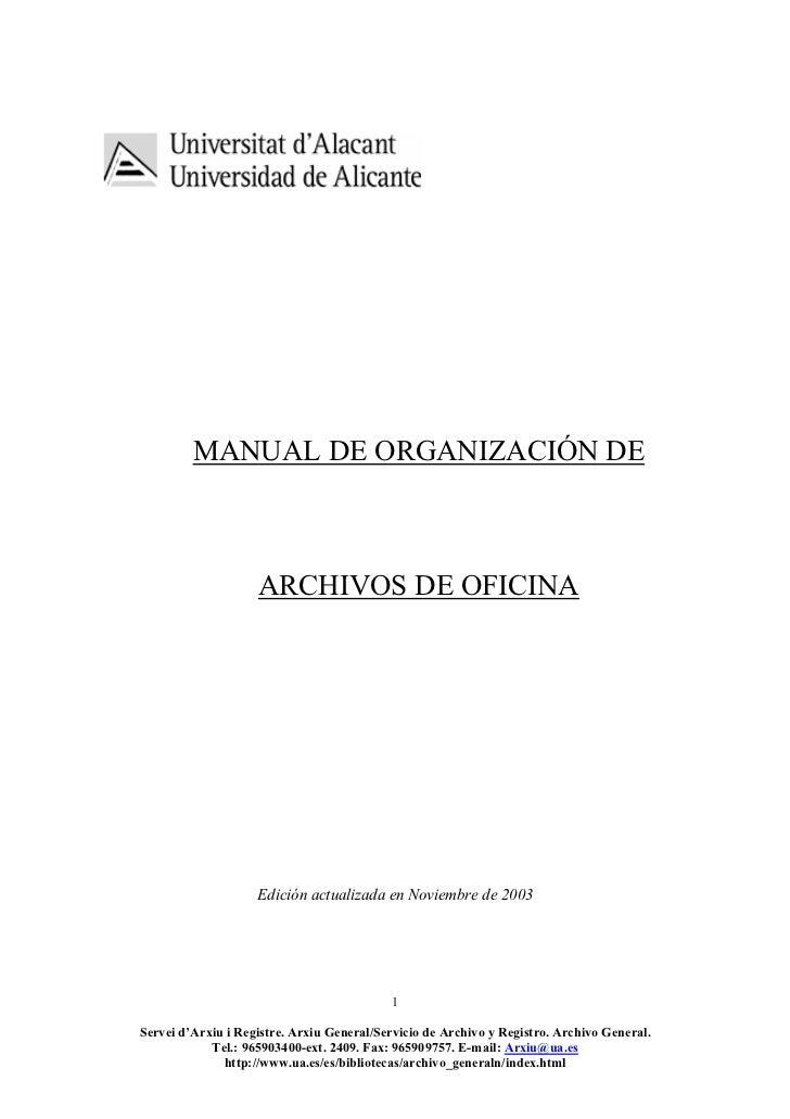 MANUAL DE ORGANIZACIÓN DE                    ARCHIVOS DE OFICINA                    Edición actualizada en Noviembre de 20...