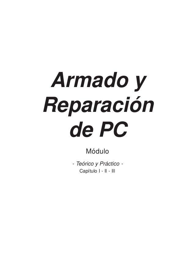 Armado y Reparación de PC Módulo - Teórico y Práctico - Capítulo I - Il - Ill
