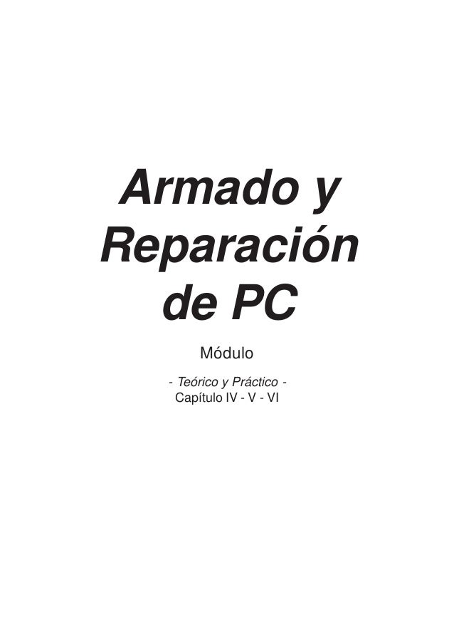 Armado y Reparación de PC Módulo - Teórico y Práctico - Capítulo IV - V - VI