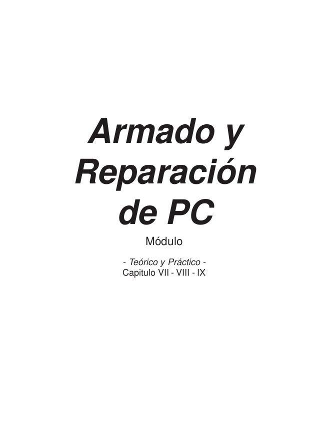 Armado y Reparación de PC Módulo - Teórico y Práctico - Capitulo VII - VIII - IX