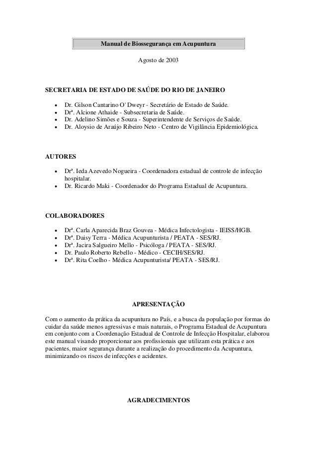 Manual de Biossegurança em Acupuntura Agosto de 2003 SECRETARIA DE ESTADO DE SAÚDE DO RIO DE JANEIRO  Dr. Gilson Cantarin...