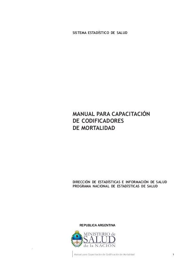 1Manual para Capacitación de Codificación de Mortalidad SISTEMA ESTADÍSTICO DE SALUD MANUAL PARA CAPACITACIÓN DE CODIFICAD...