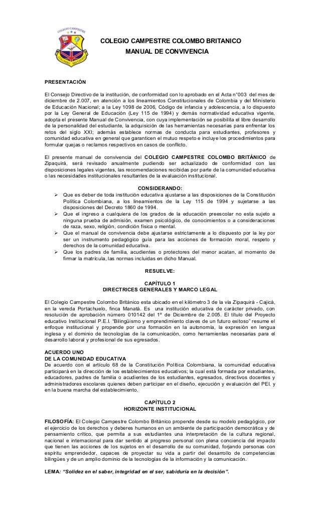 COLEGIO CAMPESTRE COLOMBO BRITANICO MANUAL DE CONVIVENCIA PRESENTACIÓN El Consejo Directivo de la institución, de conformi...