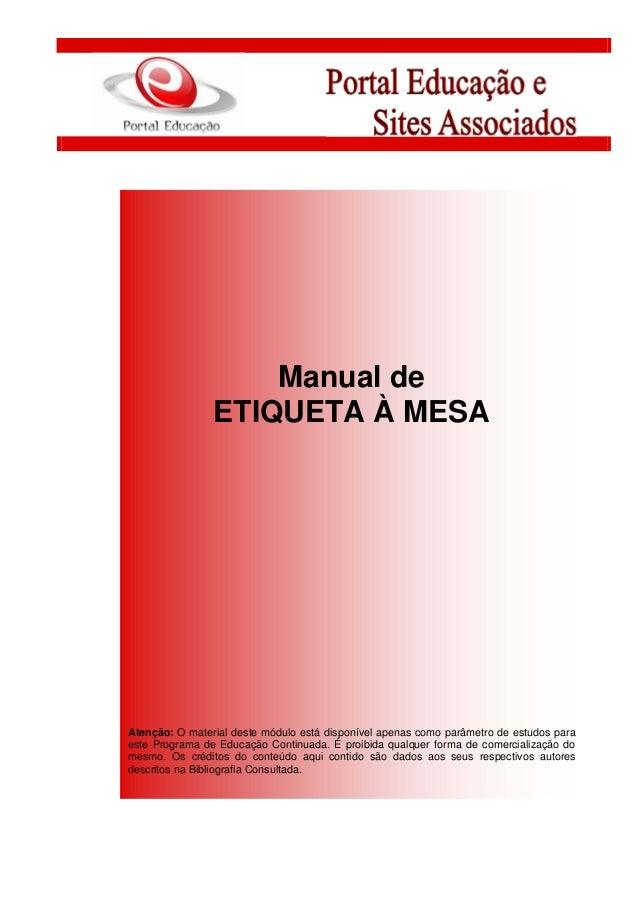 Manual de ETIQUETA À MESA Atenção: O material deste módulo está disponível apenas como parâmetro de estudos para este Prog...