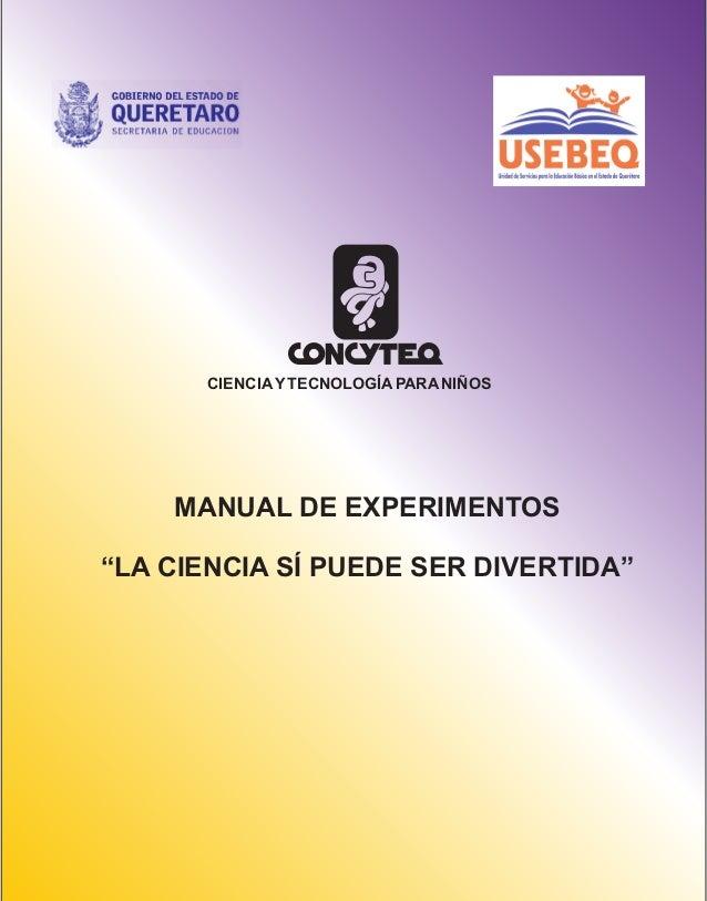 """MANUAL DE EXPERIMENTOS """"LA CIENCIA SÍ PUEDE SER DIVERTIDA"""" CIENCIAYTECNOLOGÍAPARANIÑOS"""