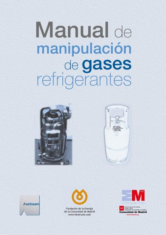 Manual de manipulación de gases refrigerantes Manualdemanipulacióndegasesrefrigerantes www.asefosam.com
