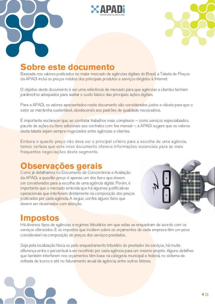 Sobre este documentoBaseada nos valores praticados no maior mercado de agências digitais do Brasil, a Tabela de Preçosda A...