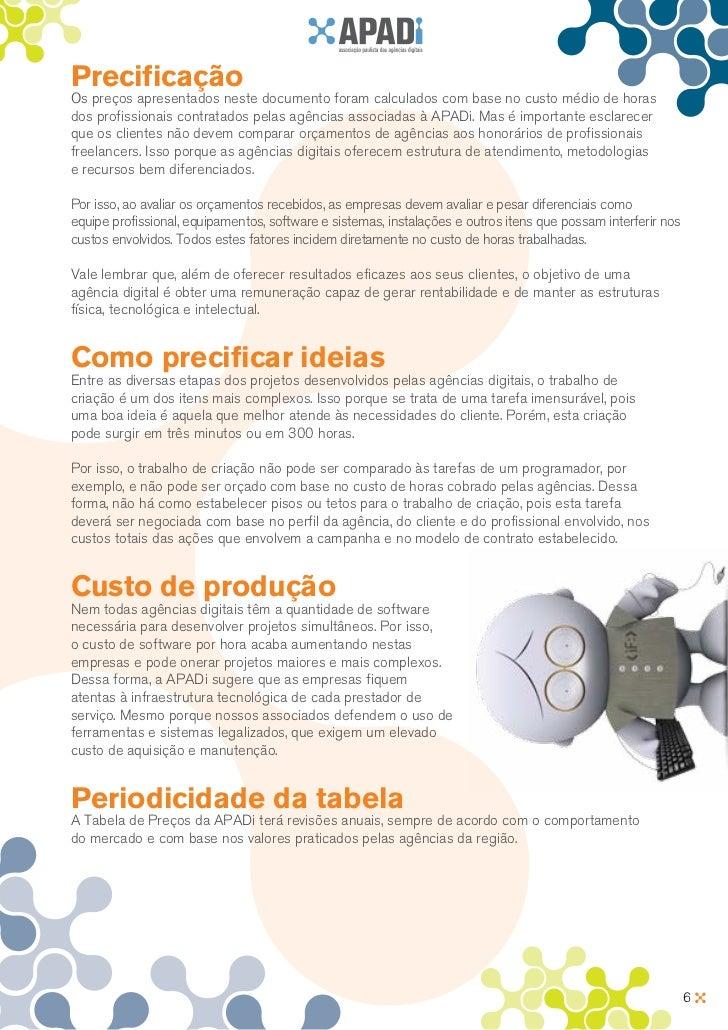 PrecificaçãoOs preços apresentados neste documento foram calculados com base no custo médio de horasdos profissionais cont...