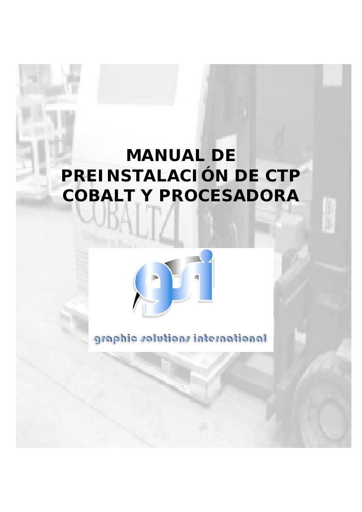 MANUAL DE PREINSTALACIÓN DE CTP COBALT Y PROCESADORA