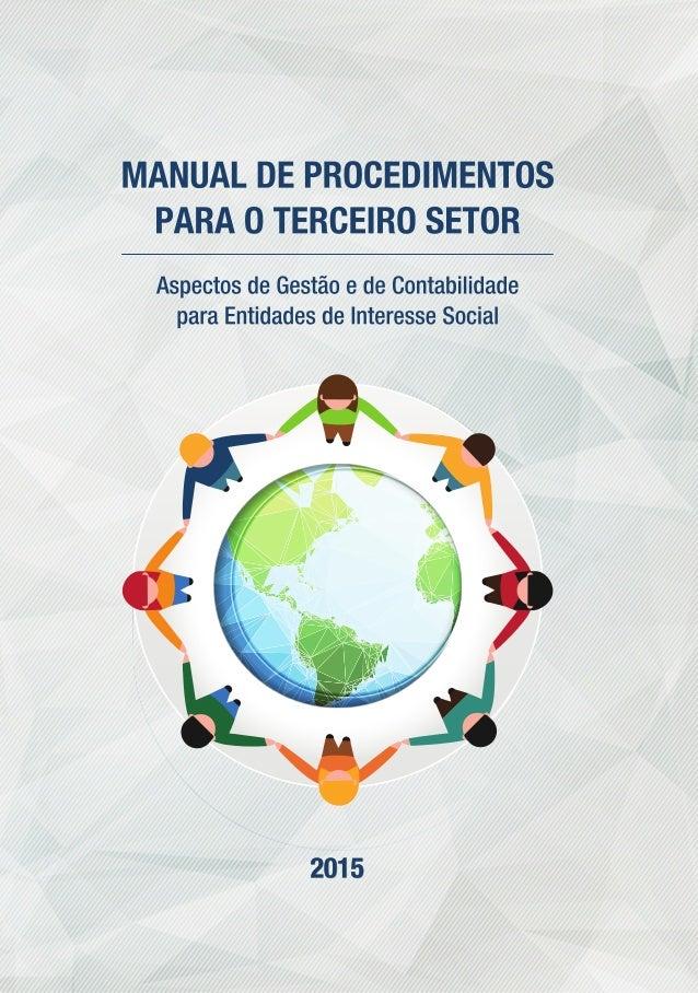 MANUAL DE PROCEDIMENTOS PARA O TERCEIRO SETOR Aspectos de Gestão e de Contabilidade para Entidades de Interesse Social AUT...