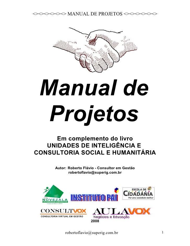 <><><><><><> MANUAL DE PROJETOS <><><><><><>       Manual de    Projetos       Em complemento do livro    UNIDADES DE INTE...
