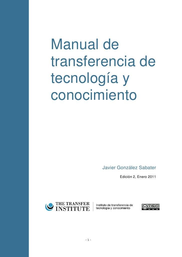 Manual detransferencia detecnología yconocimiento           Javier González Sabater                  Edición 2, Enero 2011...