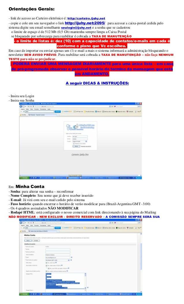 Orientações Gerais:- link de acesso ao Carteiro eletrônico é: http://carteiro.ijuhy.net- copie e cole em seu navegador o l...