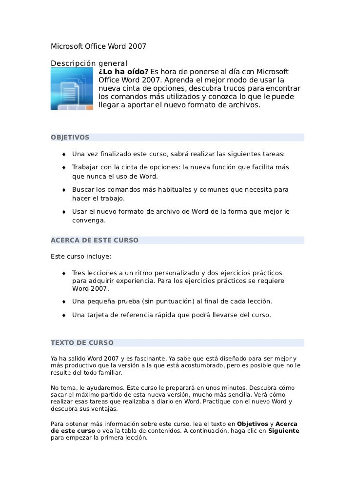 Microsoft Office Word 2007Descripción general            ¿Lo ha oído? Es hora de ponerse al día con Microsoft            O...
