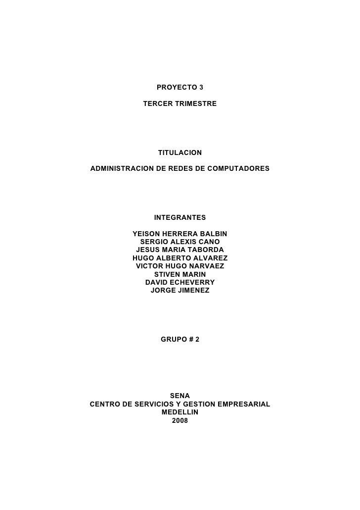 PROYECTO 3              TERCER TRIMESTRE                    TITULACION  ADMINISTRACION DE REDES DE COMPUTADORES           ...