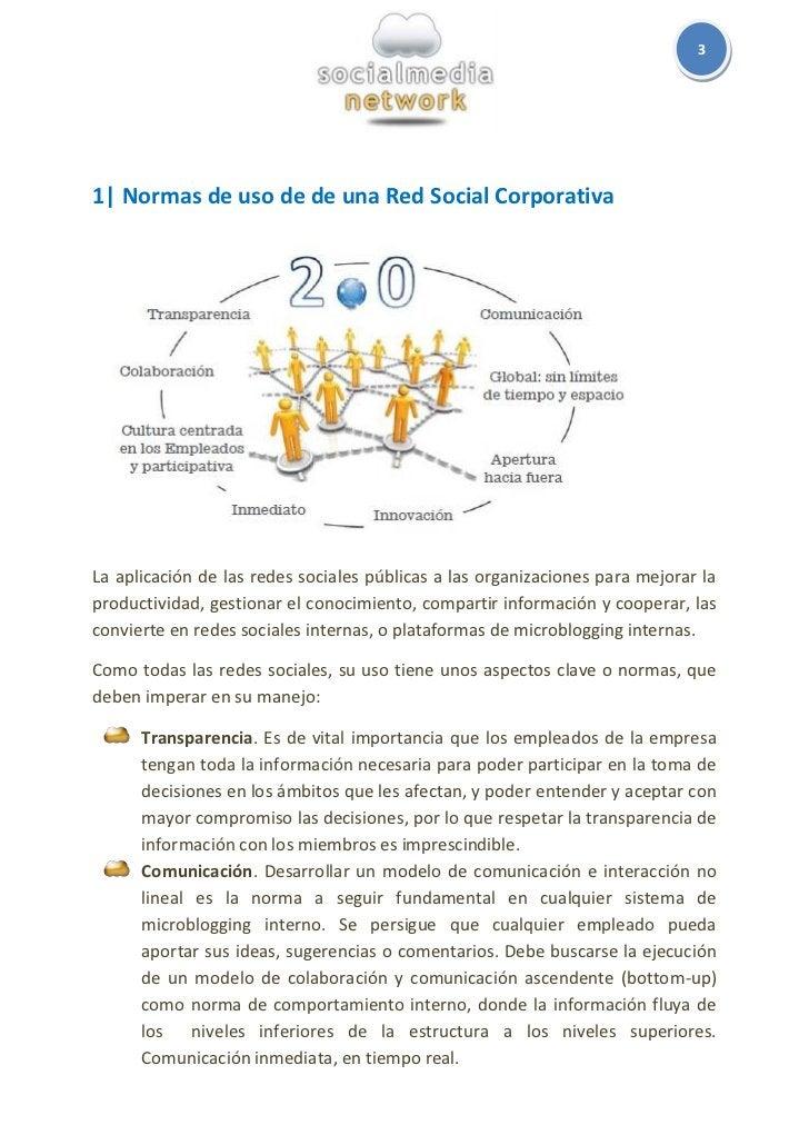 31  Normas de uso de de una Red Social CorporativaLa aplicación de las redes sociales públicas a las organizaciones para m...