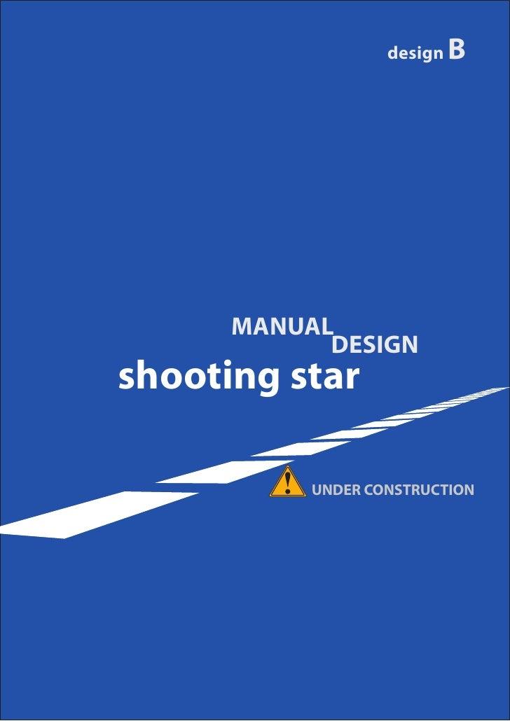 design B      MANUAL            DESIGNshooting star           UNDER CONSTRUCTION