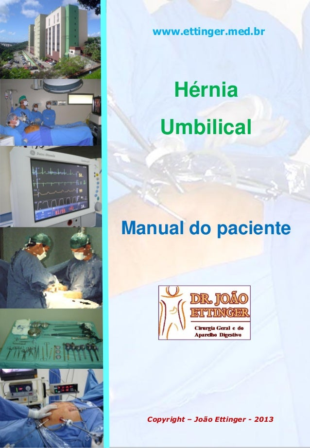 Hérnia Umbilical Manual do paciente www.ettinger.med.br Copyright – João Ettinger - 2013