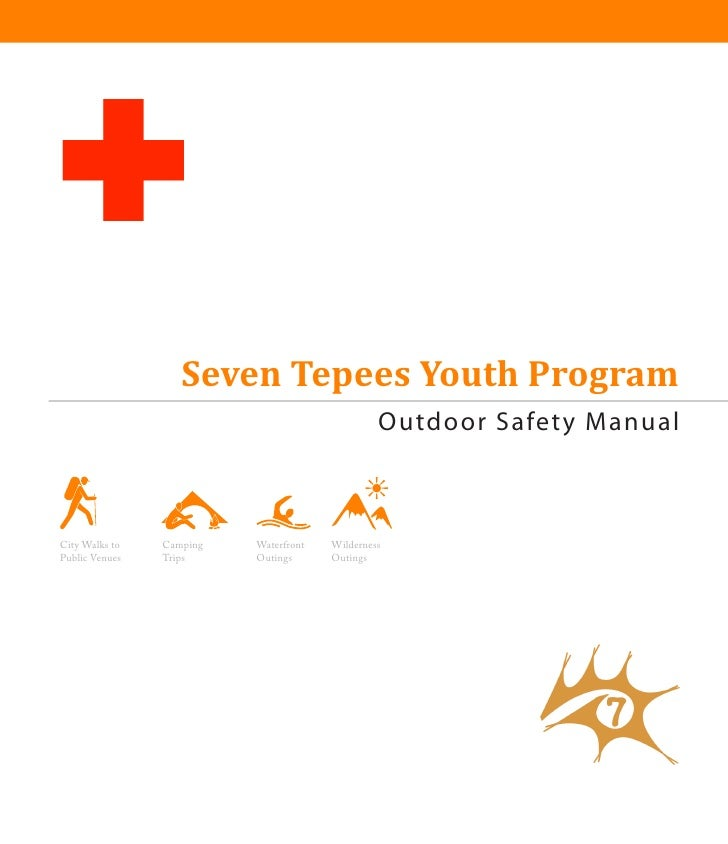 Seven Tepees Youth Program                                                 Outdoor Safety Manual    City Walks to   Campin...