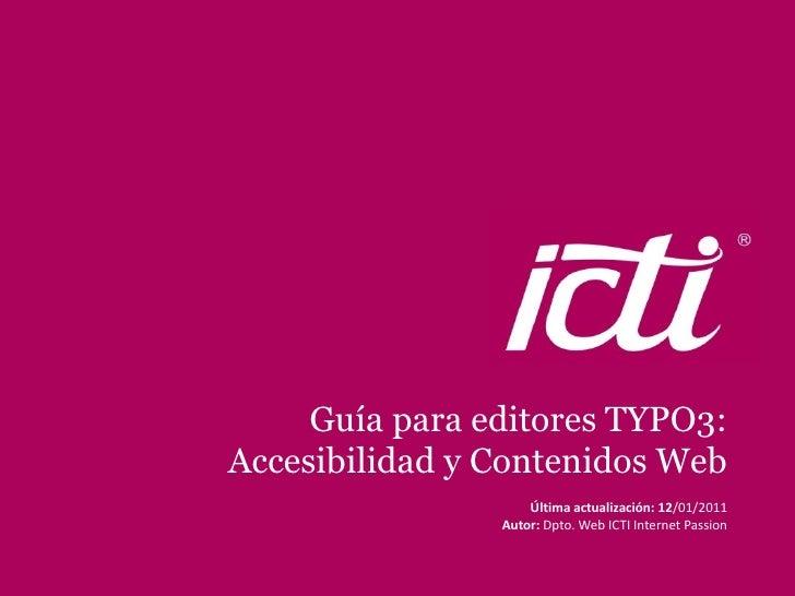 Guía para editores TYPO3:                                      Accesibilidad y Contenidos Web                             ...