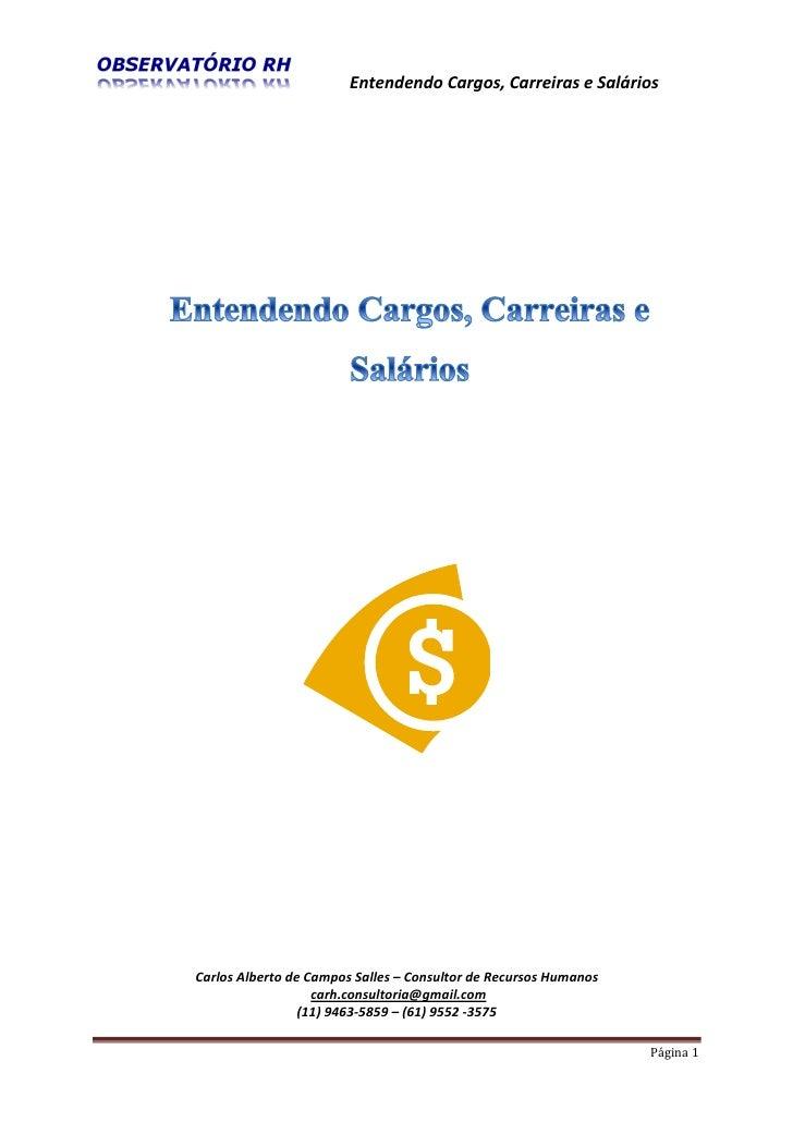 Entendendo Cargos, Carreiras e SaláriosCarlos Alberto de Campos Salles – Consultor de Recursos Humanos                   c...