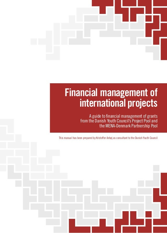 Financial management of international projects A guide to financial management of grants from the Danish Youth Council's P...