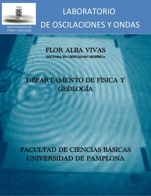 LABORATORIODEOSCILACIONESYONDASFLOR ALBA VIVASDOCTORA EN CIENCIAS EN GEOFÍSICADEPAR...
