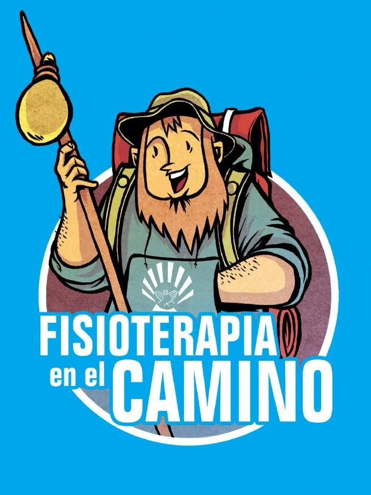 Presentación  El Colexio Oficial de Fisioterapeutas de Galicia pone a dis- posición del peregrino este manual de recomenda...
