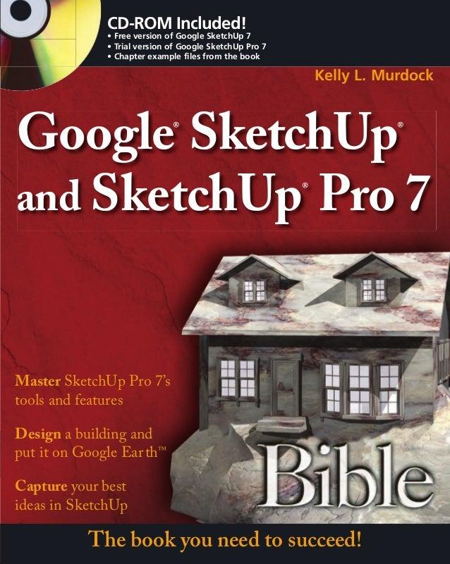 manual google sketchup and sketchup pro 7 bible rh slideshare net SketchUp Houses SketchUp Woodworking Plans