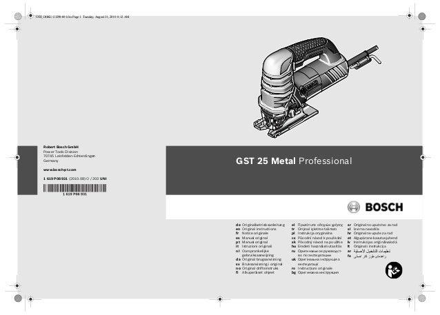 Robert Bosch GmbH Power Tools Division 70745 Leinfelden-Echterdingen Germany www.bosch-pt.com 1 619 P08 931 (2010.08) O / ...